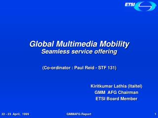 Global Multimedia Mobility Seamless service offering