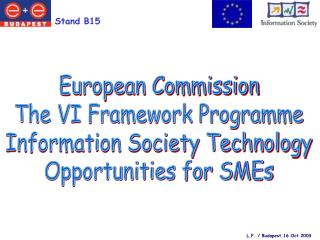 European Commission The VI Framework Programme Information Society Technology