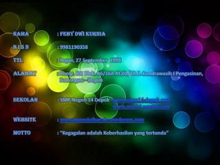 Nama :  Feby Dwi Kurnia N I S N : 9981190358 TTL : Bogor, 27 September  1998