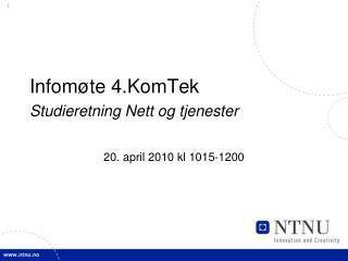 Infomøte 4.KomTek Studieretning Nett og tjenester