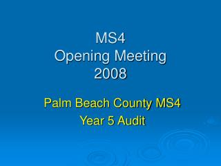 MS4  Opening Meeting 2008