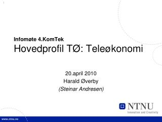 Infomøte 4.KomTek Hovedprofil TØ: Teleøkonomi