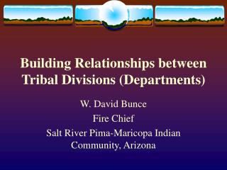 Building Relationships between Tribal Divisions (Departments)