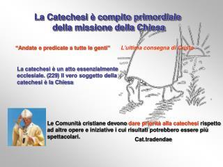 La Catechesi è compito primordiale  della missione della Chiesa
