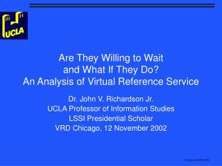 Are They Willing to Wait  and What If They Do An Analysis of Virtual Reference Service