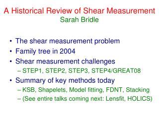 A Historical Review of Shear Measurement Sarah Bridle