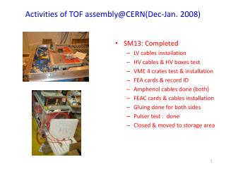 Activities of TOF assembly@CERN(Dec-Jan. 2008)