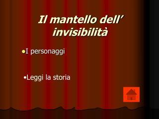 Il mantello dell' invisibilità