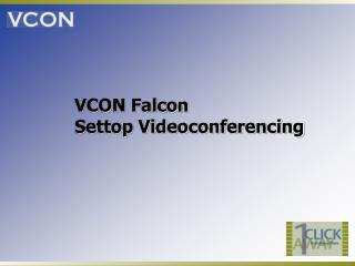 VCON Falcon  Settop Videoconferencing