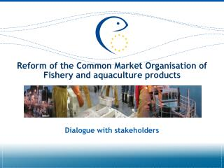 Reform of the Common Market Organisation of Fishery and aquaculture products