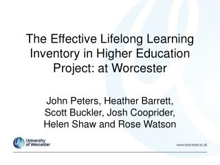The Effective Lifelong Learning Inventory in Higher Education Project: at Worcester