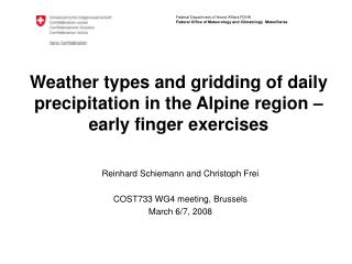 Weather types and gridding of daily precipitation in the Alpine region –  early finger exercises