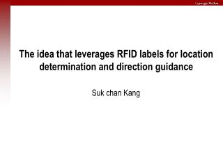 The idea that leverages RFID labels for location determination and direction guidance