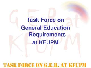 Task Force on General Education Requirements at KFUPM