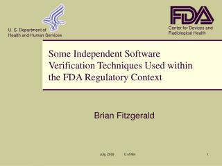Some Independent Software Verification Techniques Used within the FDA Regulatory Context