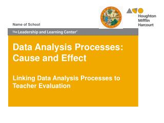 Data Analysis Processes: Cause and Effect   Linking Data Analysis Processes to Teacher Evaluation