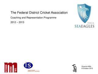 The Federal District Cricket Association Coaching and Representation Programme 2012 � 2013