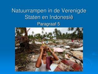 Natuurrampen in de Verenigde Staten en Indonesië
