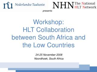 Workshop:  HLT Collaboration between South Africa and the Low Countries