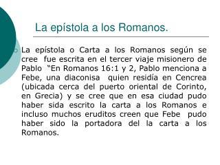 La epístola a los Romanos.