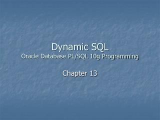 Dynamic SQL Oracle Database PL/SQL 10g Programming
