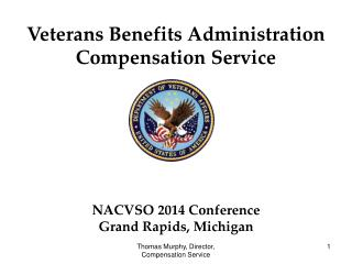 Veterans Benefits Administration Compensation Service NACVSO 2014 Conference