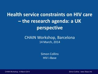 Health service constraints on HIV care – the research agenda: a UK perspective