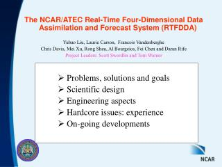 The NCAR/ATEC Real-Time Four-Dimensional Data Assimilation and Forecast System (RTFDDA)