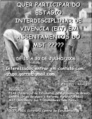 QUER PARTICIPAR DO ESTÁGIO INTERDISCIPLINAR DE VIVÊNCIA (EIV) EM ASSENTAMENTOS DO MST ?????