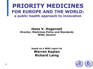 PRIORITY MEDICINES  FOR EUROPE AND THE WORLD:  a public health approach to innovation