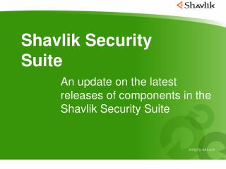 An update on the latest releases of components in the Shavlik Security Suite