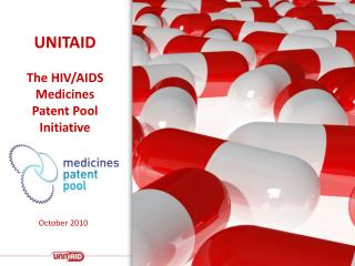 UNITAID The HIV/AIDS Medicines Patent Pool Initiative