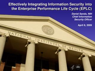 Effectively Integrating Information Security into the Enterprise Performance Life Cycle (EPLC)