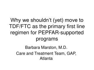Barbara Marston, M.D. Care and Treatment Team, GAP, Atlanta