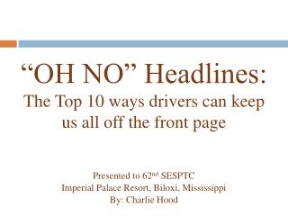 """OH NO"" Headlines: The Top 10 ways drivers can keep us all off the front page"