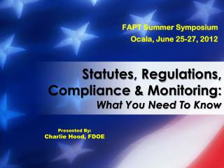 Statutes, Regulations, Compliance & Monitoring: What You Need To Know