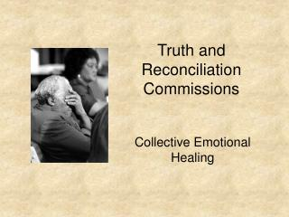 Truth and Reconciliation Commissions