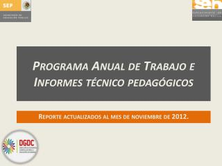 Programa Anual de Trabajo e Informes técnico pedagógicos