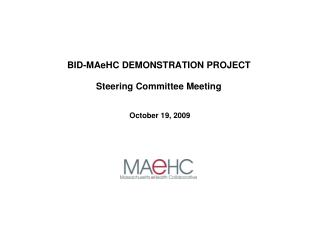 BID-MAeHC DEMONSTRATION PROJECT Steering Committee Meeting