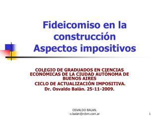 Fideicomiso en la construcción Aspectos impositivos