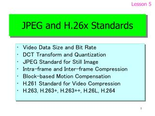 JPEG and H.26x Standards