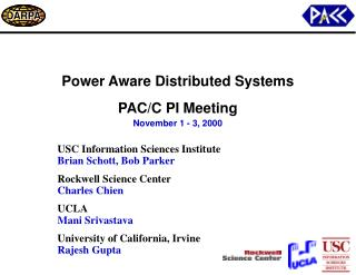 Power Aware Distributed Systems PAC/C PI Meeting November 1 - 3, 2000