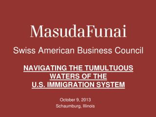 Swiss American Business Council NAVIGATING THE TUMULTUOUS WATERS OF THE  U.S. IMMIGRATION SYSTEM