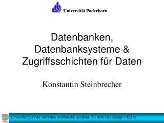 Datenbanken, Datenbanksysteme & Zugriffsschichten f�r Daten Konstantin Steinbrecher