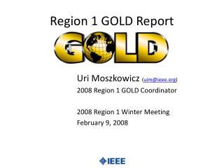 Region 1 GOLD Report
