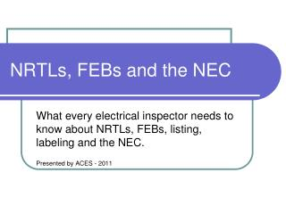 NRTLs, FEBs and the NEC