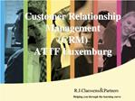 Customer Relationship Management CRM ATTF Luxemburg