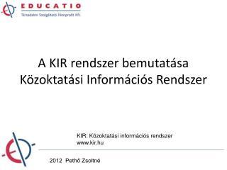 A KIR rendszer bemutatása Közoktatási Információs Rendszer