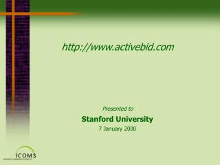 activebid Presented to Stanford University 7 January 2000