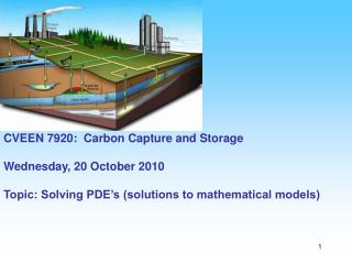 CVEEN 7920:  Carbon Capture and Storage Wednesday, 20 October 2010
